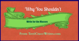 why not write for the masses
