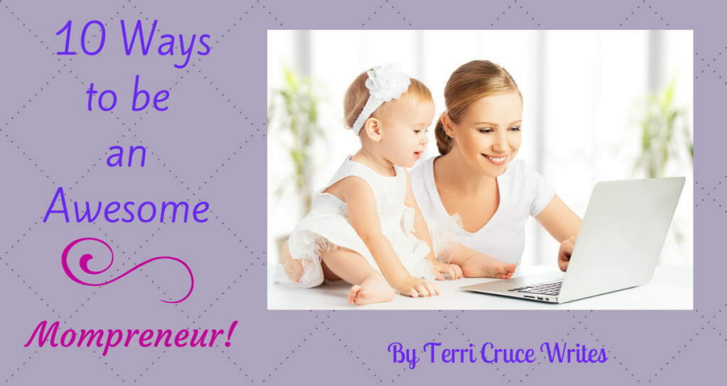 10 Way to be an Awesome Mompreneur!