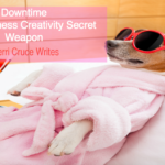 Downtime – How To Harness Its Awesome Power In Business
